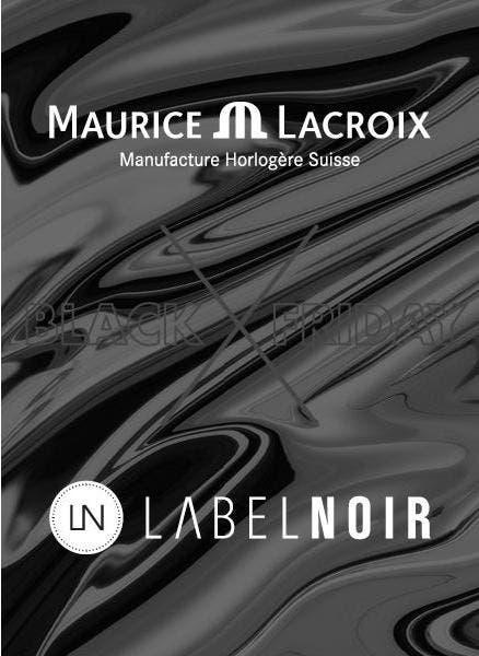Black Friday - Maurice Lacroix x Label Noir