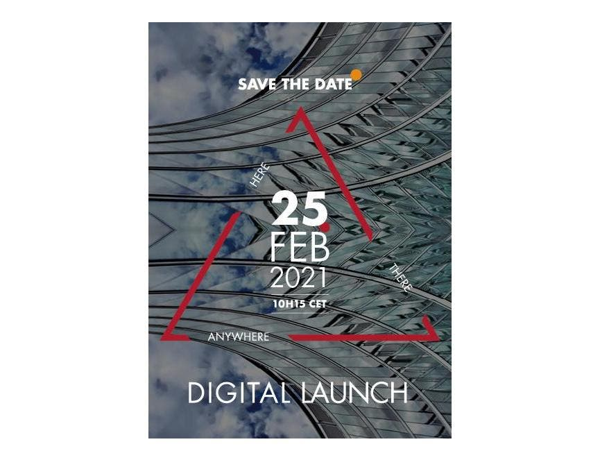 Save The Date - digital launch - 25.02.2021 @10h15 CET